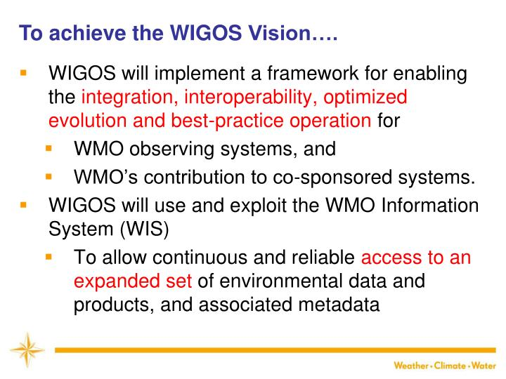 To achieve the WIGOS