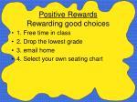 positive rewards rewarding good choices
