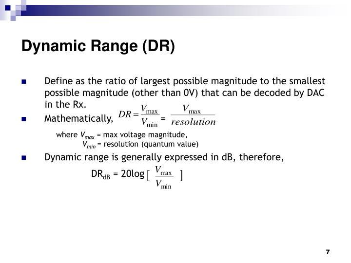 Dynamic Range (DR)