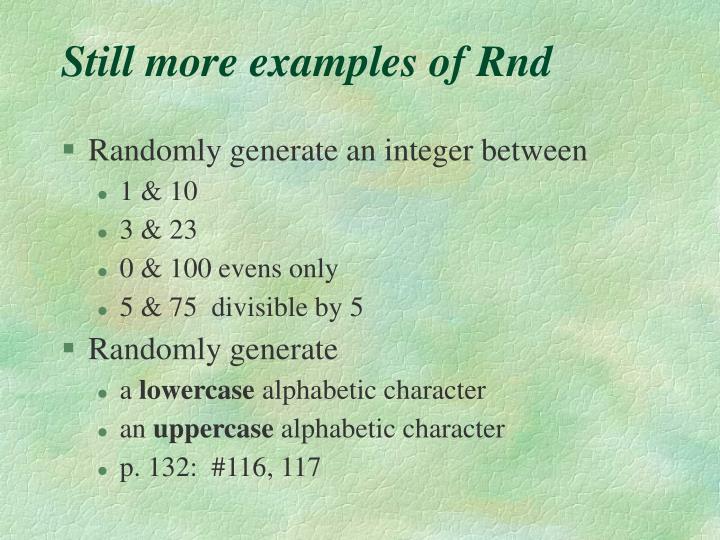 Still more examples of Rnd
