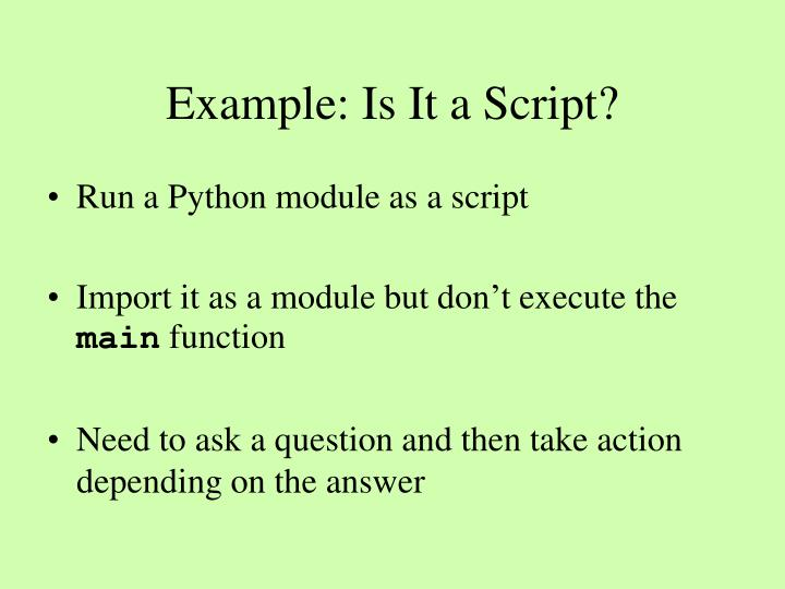 Example: Is It a Script?