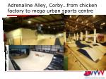 adrenaline alley corby from chicken factory to mega urban sports centre