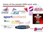 some of the people smn work with