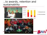 to awards retention and sustainability