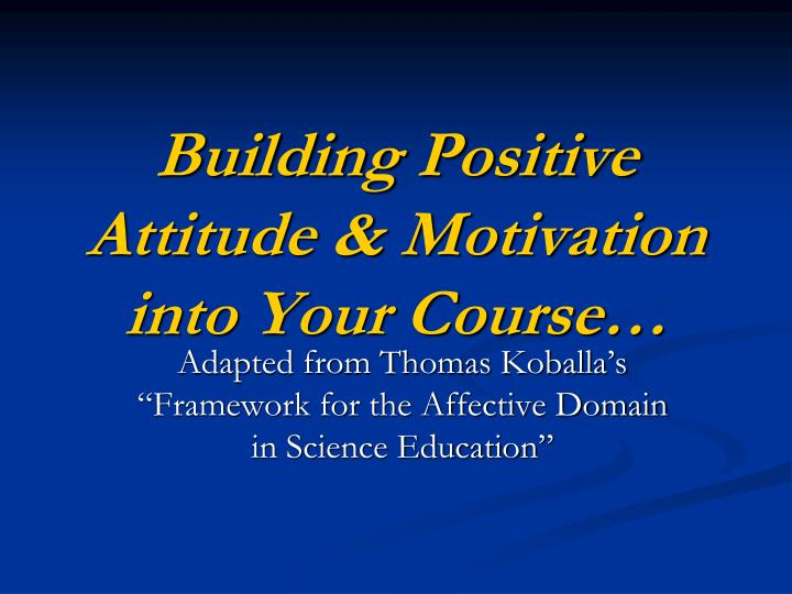building positive attitude motivation into your course n.
