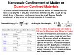 nanoscale confinement of matter or quantum confined materials