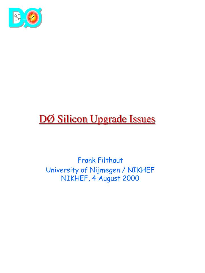 D silicon upgrade issues