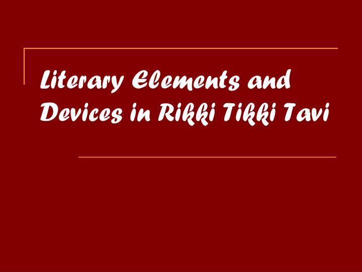 literary elements and devices in rikki tikki tavi n.