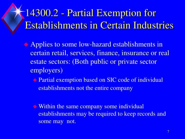 14300.2 - Partial Exemption for Establishments in Certain Industries