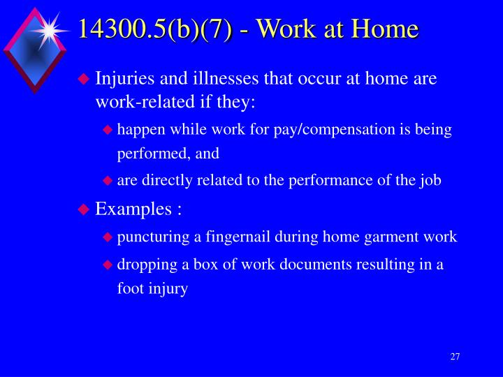 14300.5(b)(7) - Work at Home