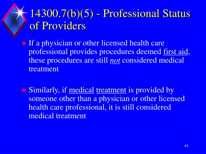 If a physician or other licensed health care professional provides procedures deemed