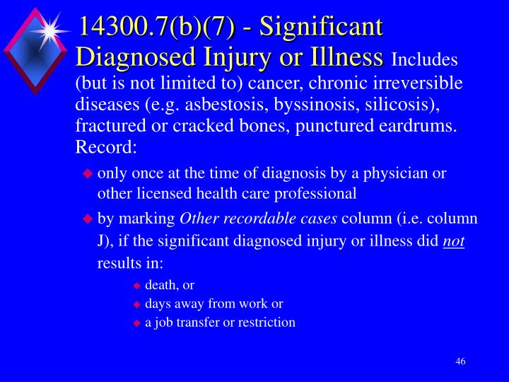 14300.7(b)(7) - Significant Diagnosed Injury or Illness