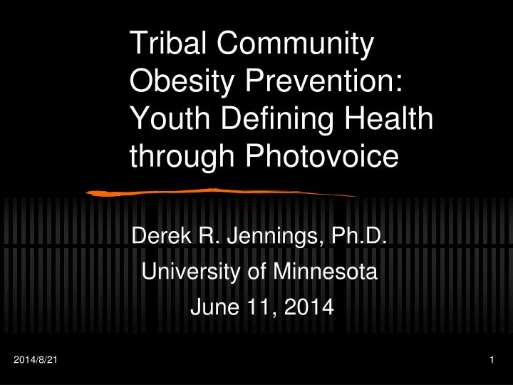 tribal community obesity prevention youth defining health through photovoice n.