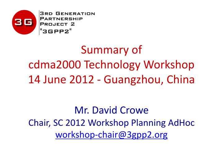 summary of cdma2000 technology workshop 14 june 2012 guangzhou china n.