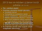 2013 ban v k zben j b ren k v li juttat s 05 19 t l