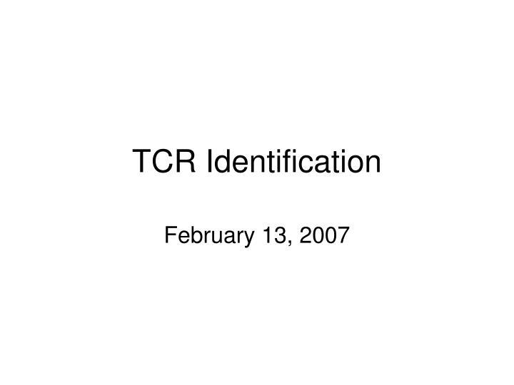 tcr identification
