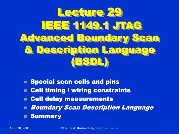 lecture 29 ieee 1149 1 jtag advanced boundary scan description language bsdl n.