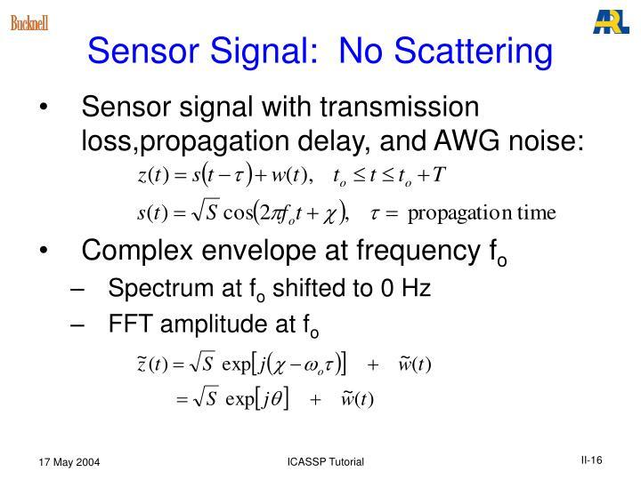 Sensor Signal:  No Scattering