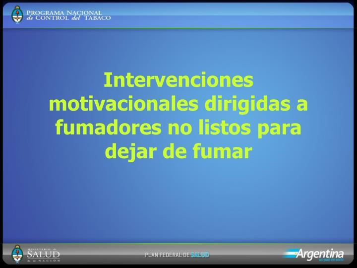 intervenciones motivacionales dirigidas a fumadores no listos para dejar de fumar n.