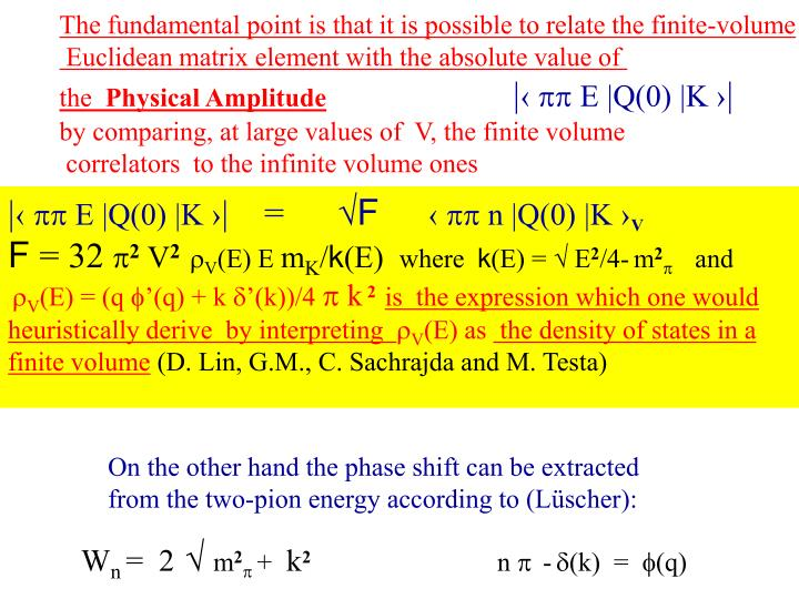 The fundamental point is that it is possible to relate the finite-volume