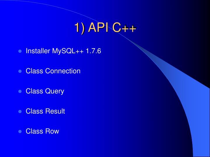1) API C++