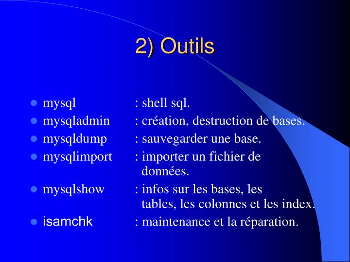 2) Outils
