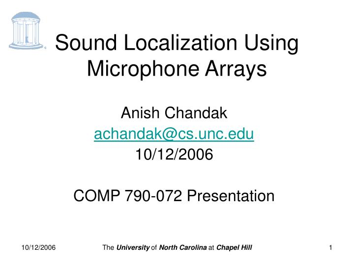 sound localization Researchers conducting sound localization experiments often generate tones of varying intensity and phase in each ear to test a subject's perception of equivalent sound localization.