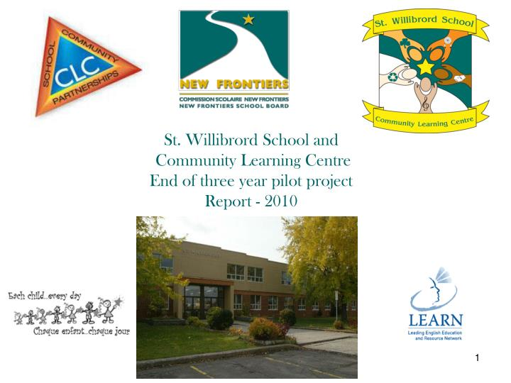 St willibrord school and community learning centre end of three year pilot project report 2010