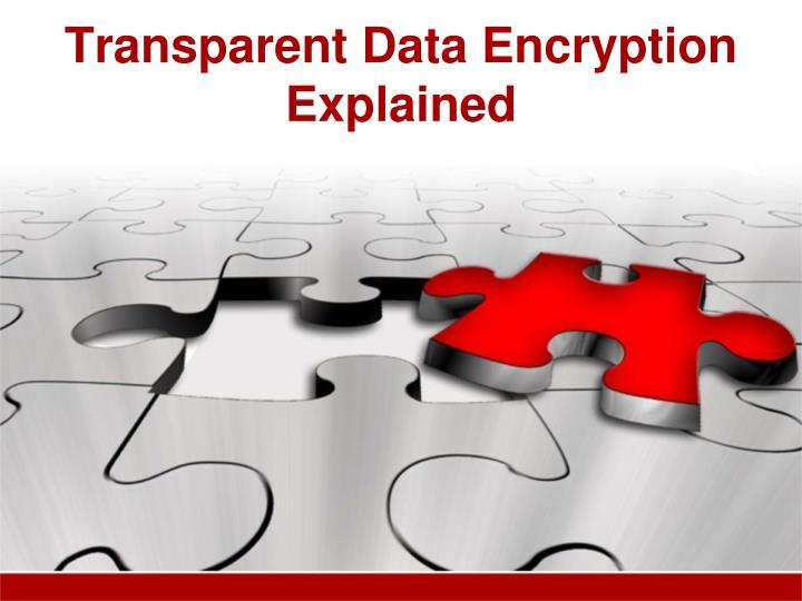 transparent data encryption explained n.