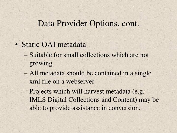 Data Provider Options, cont.