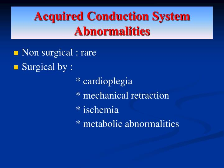 Acquired Conduction System Abnormalities