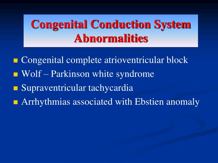 Congenital Conduction System Abnormalities