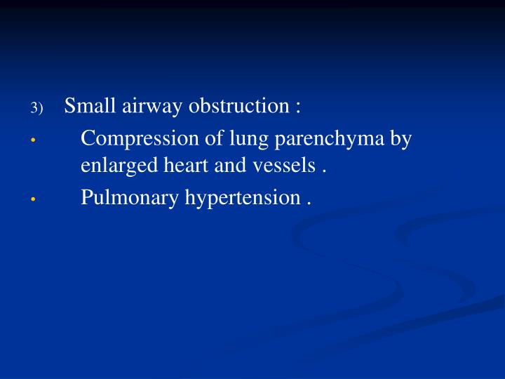 Small airway obstruction :