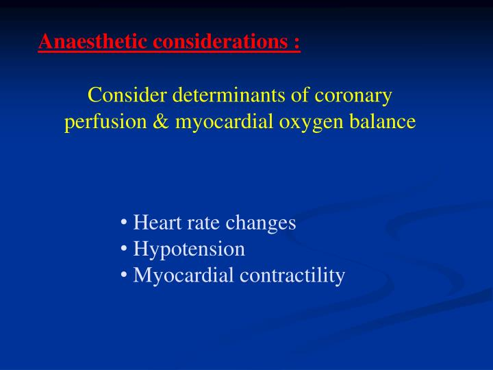 Anaesthetic considerations :