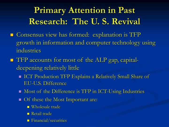 Primary attention in past research the u s revival