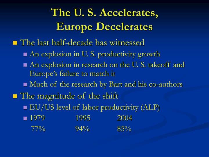 The u s accelerates europe decelerates