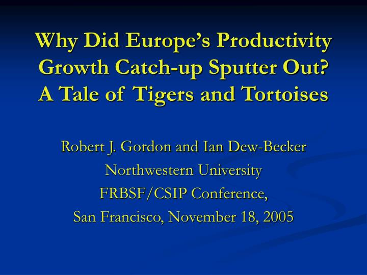 Why did europe s productivity growth catch up sputter out a tale of tigers and tortoises