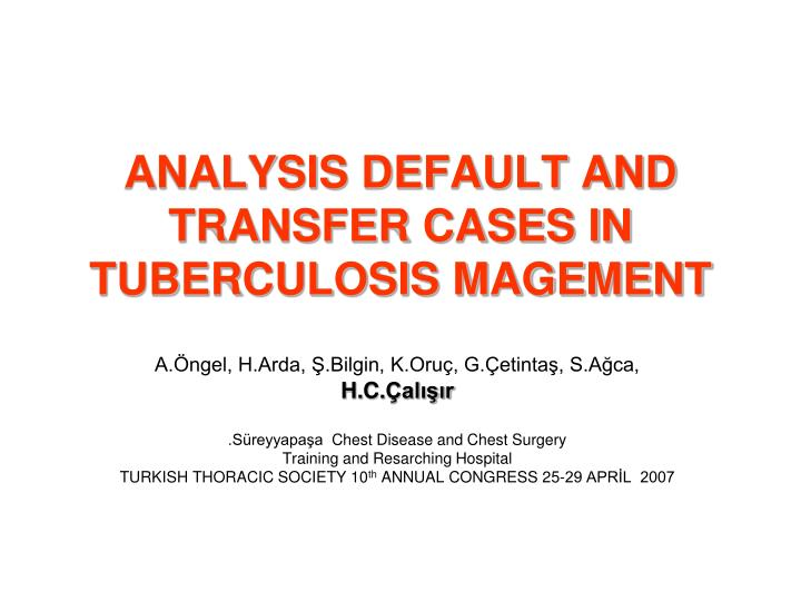 analysis default and transfer cases in tuberculosis magement n.