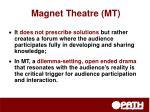 magnet theatre mt