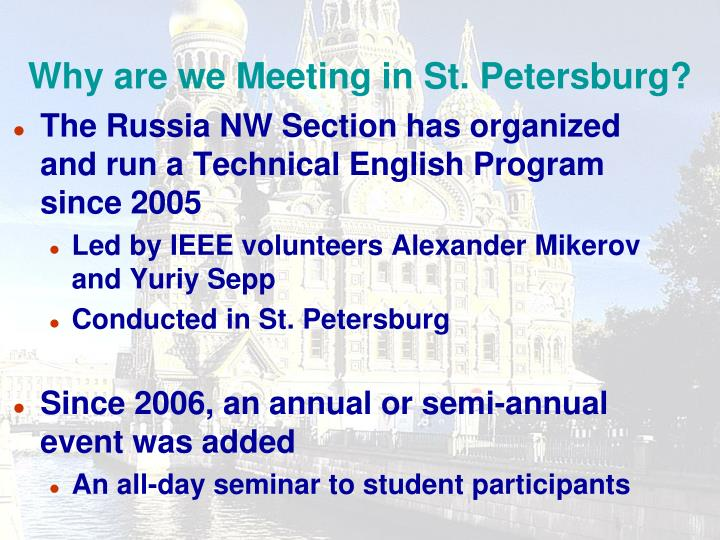 Why are we Meeting in St. Petersburg?