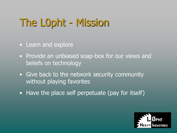 The L0pht - Mission