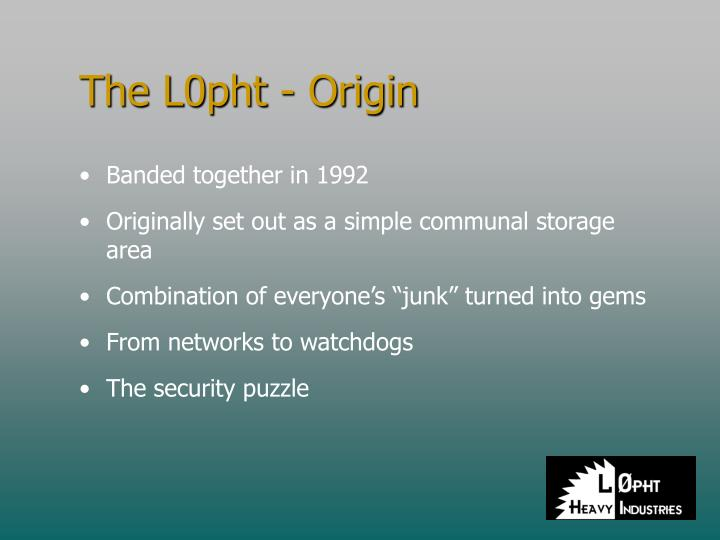 The l0pht origin