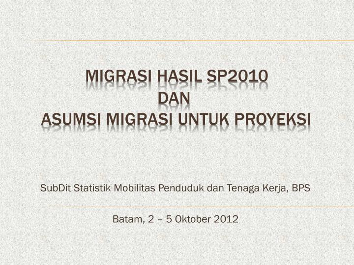 subdit statistik mobilitas penduduk dan tenaga kerja bps batam 2 5 oktober 2012 n.