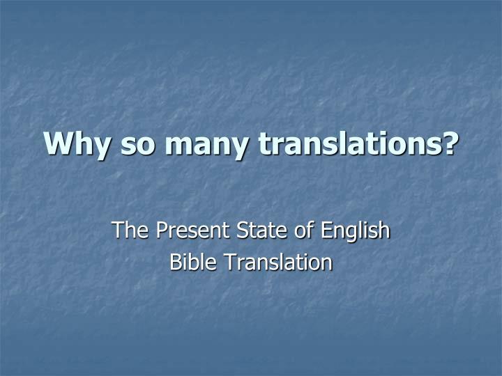 Why so many translations
