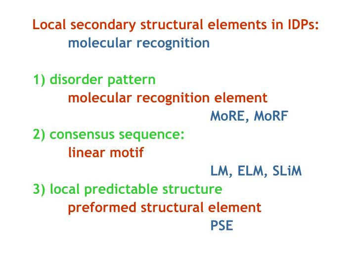Local secondary structural elements in IDPs: