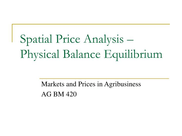 spatial price analysis physical balance equilibrium n.