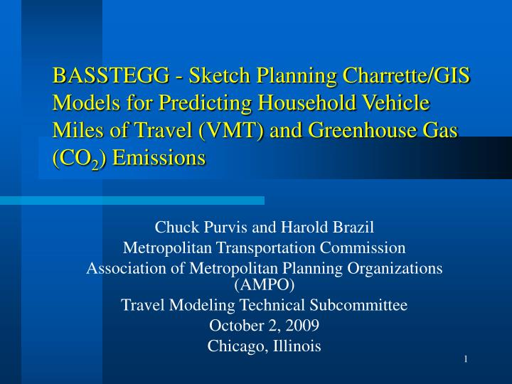 BASSTEGG - Sketch Planning Charrette/GIS Models for Predicting Household Vehicle Miles of Travel (VMT) and Greenhouse Gas (CO