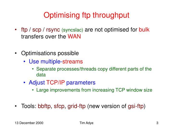 Optimising ftp throughput