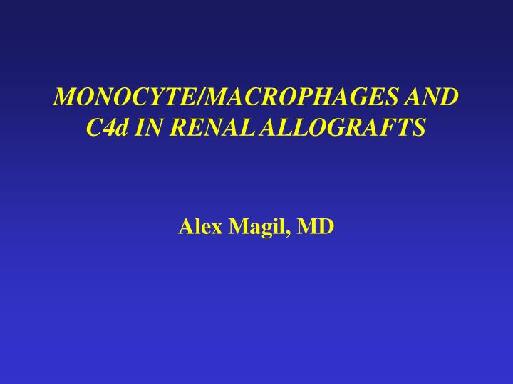 Monocyte macrophages and c4d in renal allografts