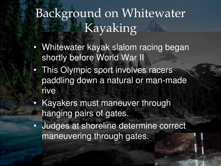 Background on whitewater kayaking
